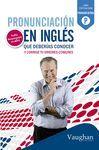PRONUNCIACION EN INGLES QUE DEBERIAS CONOCER.VAUGHAN
