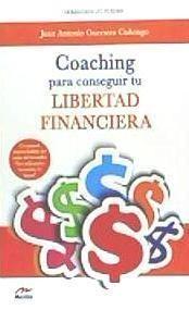 COACHING PARA CONSEGUIR TU LIBERTAD FINANCIERA.COLECCION TU PUEDES.MESTAS-RUST