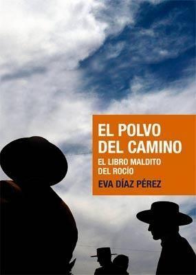 POLVO DEL CAMINO,EL.EL LIBRO MALDITO DEL ROCIO.PARAMO