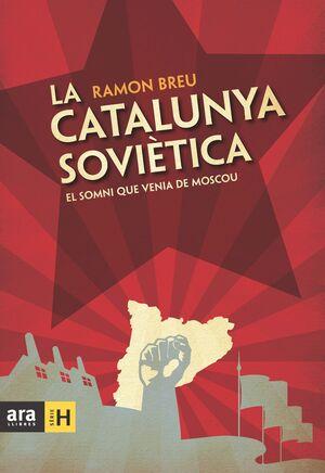 CATALUNYA SOVIÈTICA,LA. ARA LLIBRES-DURA
