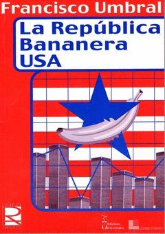 REPUBLICA BANANERA USA.EDIC IRREVERENTES