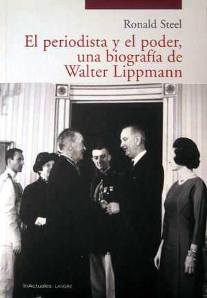 PERIODISTA Y EL PODER,UNA BIOGRAFIA DE WALT LIPPMANN,EL.LANGRE-RUST