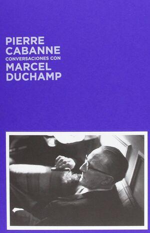 PIERRE CABANNE CONVERSACIONES CON MARCEL DUCHAMP