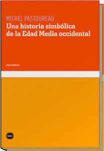 HISTORIA SIMBOLICA DE LA EDAD MEDIA OCCIDENTAL,UNA.KATZ-CN-3020-DURA