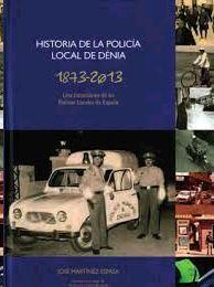 HISTORIA DE LA POLICÍA LOCAL DE DÉNIA, 1873-2013