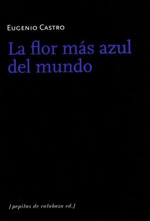 FLOR MÁS AZUL DEL MUNDO, LA