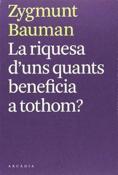 RIQUESA D'UNS QUANTS BENEFICIA A TOTHOM, LA ?