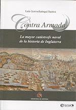 CONTRA ARMADA - MAYOR CATASTROFE NAVAL DE LA HISTORIA DE INGLATERRA