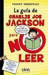 GUIA DE CHARLIE JOE JACKSON PARA NO LEER,LA.EDB-INF