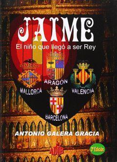 JAIME, EL NIÑO QUE LLEGO A SER REY