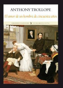 AMOR DE UN HOMBRE DE CINCUENTA AÑOS,EL. FUNAMBULISTA-GRANDES CLASICOS-DURA