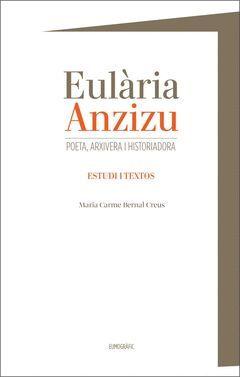 EULARIA ANZIZU. POETA, ARXIVERA I HISTORIADORA