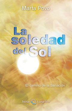 SOLEDAD DEL SOL, LA. CAMINO DE LA SANACION