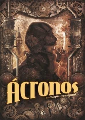 ACRONOS - ANTOLOGIA STEAMPUNK
