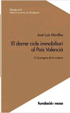 DARRER CICLE IMMOBILIARI AL PAIS VALENCIA,EL. DEMOS