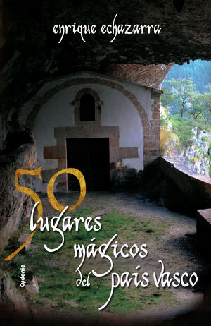 50 LUGARES MAGICOS DEL PAIS VASCO. CYDONIA