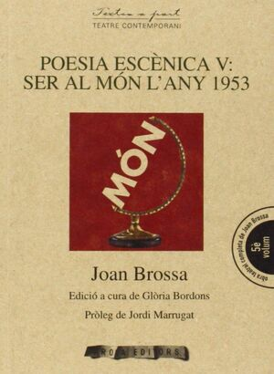 POESIA ESCENICA V: SER AL MON, L'ANY 1953