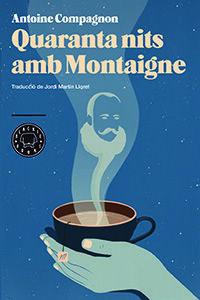 QUARANTA NITS AMB MONTAIGNE. BLACKIE BOOKS-RUST