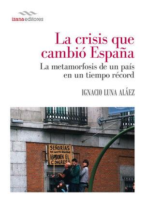 LA CRISIS QUE CAMBIÓ ESPAÑA