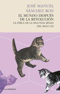 MUNDO DESPUES DE LA REVOLUCIÓN,EL.PASADO Y PRESENTE