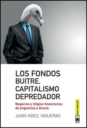 FONDOS BUITRE, CAPITALISMO DEPREDADOR, LOS