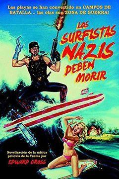 SURFISTAS NAZIS DEBEN MORIR, LOS