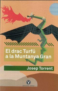 DRAC TURFU A LA MUNTANYA GRAN, EL