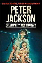 PETER JACKSON CELESTIALES Y MONSTRUOSAS