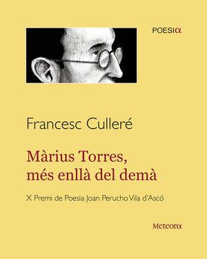 MÀRIUS TORRES, MÉS ENLLÀ DEL DEMÀ