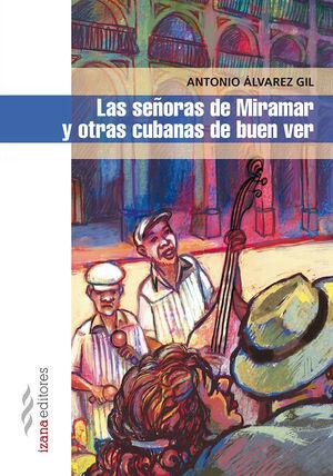 LAS SEÑORAS DE MIRAMAR Y OTRAS CUBANAS DE BUEN VER