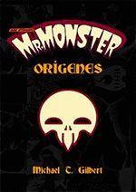 MR. MONSTER. ORIGENES