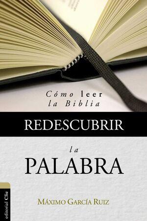 REDESCUBRIR LA PALABRA: COMO LEER LA BIBLIA
