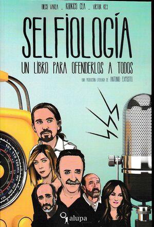 SELFIOLOGIA, UN LIBRO PARA OFENDEROS A TODOS