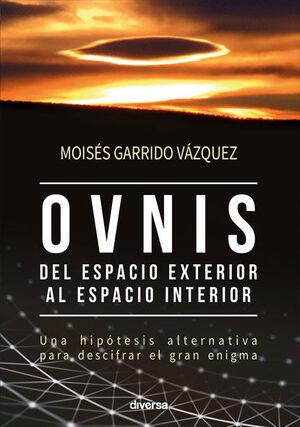 OVNIS DEL ESPACIO EXTERIOR AL ESPACIO INTERIOR