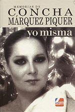 MEMORIAS DE CONCHA MARQUEZ PIQUER YO MISMA.SOLINGRAF S.L. EDICIONES LETRA CLARA