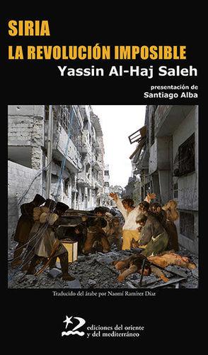 SIRIA, LA REVOLUCION IMPOSIBLE