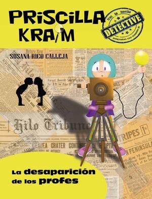 PRISCILLA KRAIM 8 LA DESAPARICION DE LOS PROFES