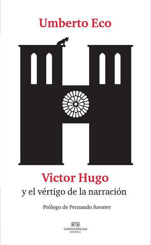 UMBERTO ECO: VICTOR HUGO Y EL VERTIGO DE LA NARRACION