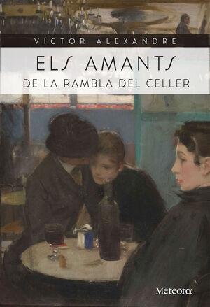 ELS AMANTS DE LA RAMBLA DEL CELLER