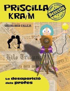 PRISCILLA KRAIM 8. LA DESAPARICIO DELS PROFES