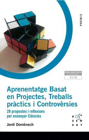 APRENENTATGE BASAT EN PROJECTES, TREBALLS PRACTICS I CONTROVERSIES