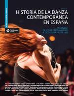 HISTORIA DE LA DANZA CONTEMPORANEA EN ESPAÑA. VOLUMEN I.