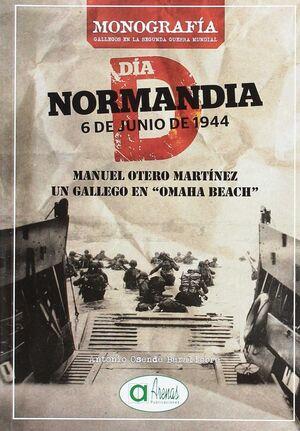 MANUEL OTERO MARTINEZ UN GALLEGO EN OMAHA BEACH