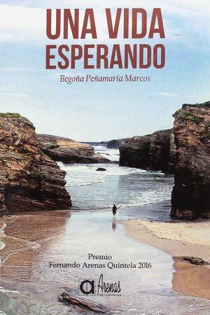 UNA VIDA ESPERANDO-PREMIO FERNANDO ARENAS 2016