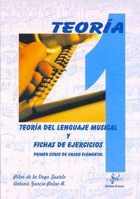 TEORIA DEL LENGUAJE MUSICAL Y FICHAS DE EJERCICIOS, 1 GRADO ELEMENTAL