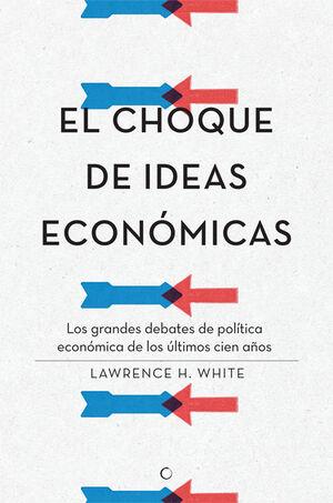 CHOQUE DE IDEAS ECONÓMICAS,EL.ANTONI BOSH