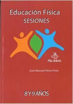 EDUCACIÓN FÍSICA, 3 Y 4 EDUCACIÓN PRIMARIA. SESIONES