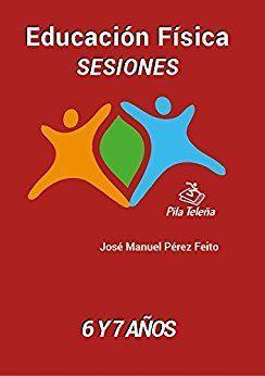 EDUCACIÓN FÍSICA, 1 Y 2 EDUCACIÓN PRIMARIA. SESIONES