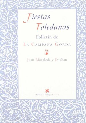 FIESTAS TOLEDANAS. FOLLETÍN DE LA CAMPANA GORDA