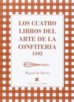 CUATRO LIBROS DEL ARTE DE LA CONFITERIA 1592,LOS